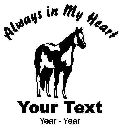 Horse Always In My Heart Decals Loving Memory Decals