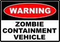 WARNING ZOMBIE CONTAINMENT VEHICLE