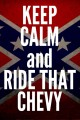 keep calm and ride that chevy rebel sticker