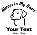 Dog Lab Always in My Heart Decals