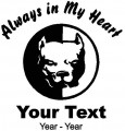 Dog Pitbull Always in My Heart Decals